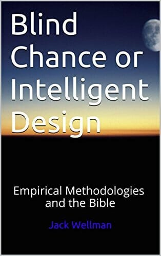 Blind Chance or Intelligent Design: Empirical Methodologies and the Bible